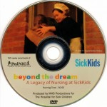 6. 'beyond the dream': A Legacy of Nursing at SickKids – Thoughts from Margaret Keating – 2007